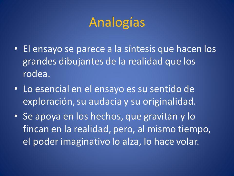 Analogías El ensayo se parece a la síntesis que hacen los grandes dibujantes de la realidad que los rodea.