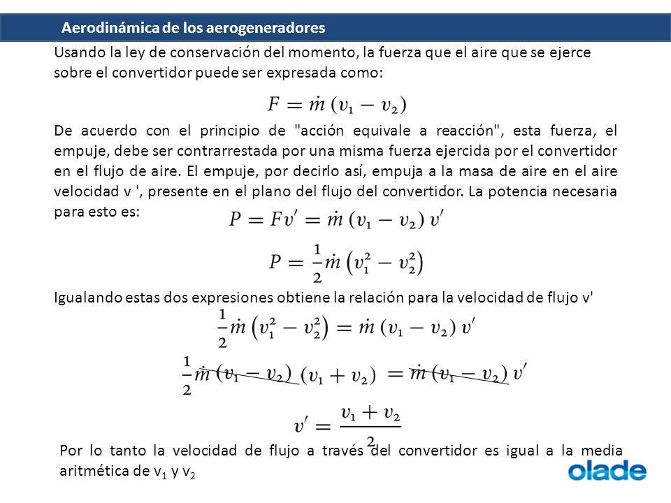 Usando la ley de conservación del momento, la fuerza que el aire que se ejerce sobre el convertidor puede ser expresada como: