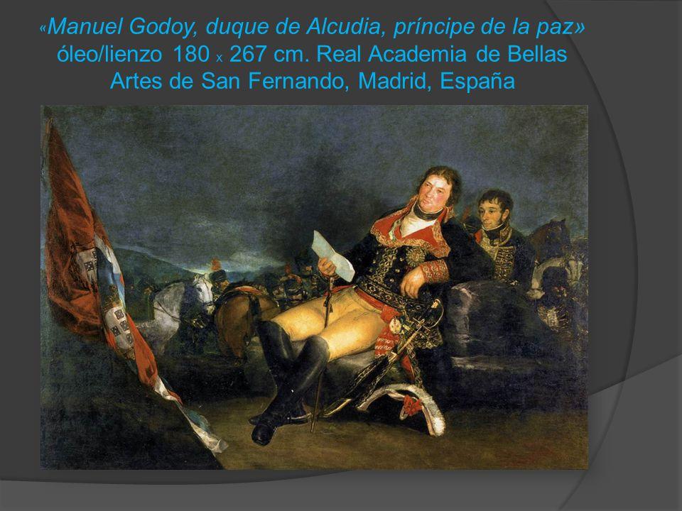 «Manuel Godoy, duque de Alcudia, príncipe de la paz» óleo/lienzo 180 x 267 cm.