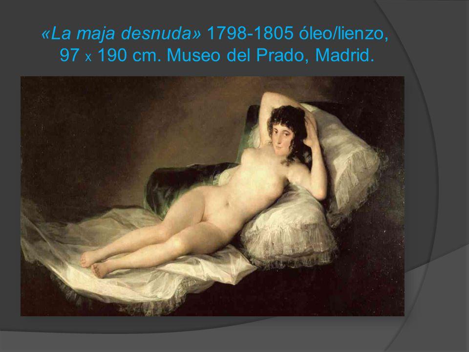 «La maja desnuda» 1798-1805 óleo/lienzo, 97 x 190 cm