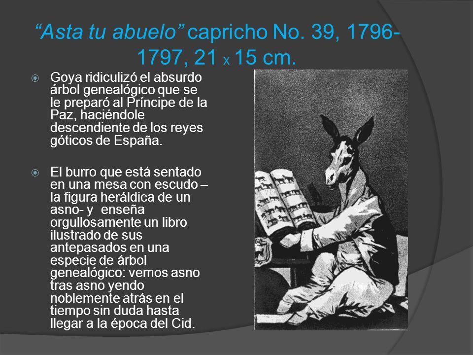 Asta tu abuelo capricho No. 39, 1796-1797, 21 x 15 cm.