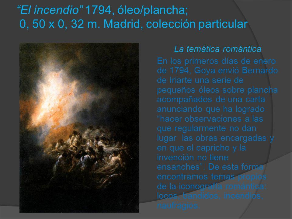 El incendio 1794, óleo/plancha; 0, 50 x 0, 32 m