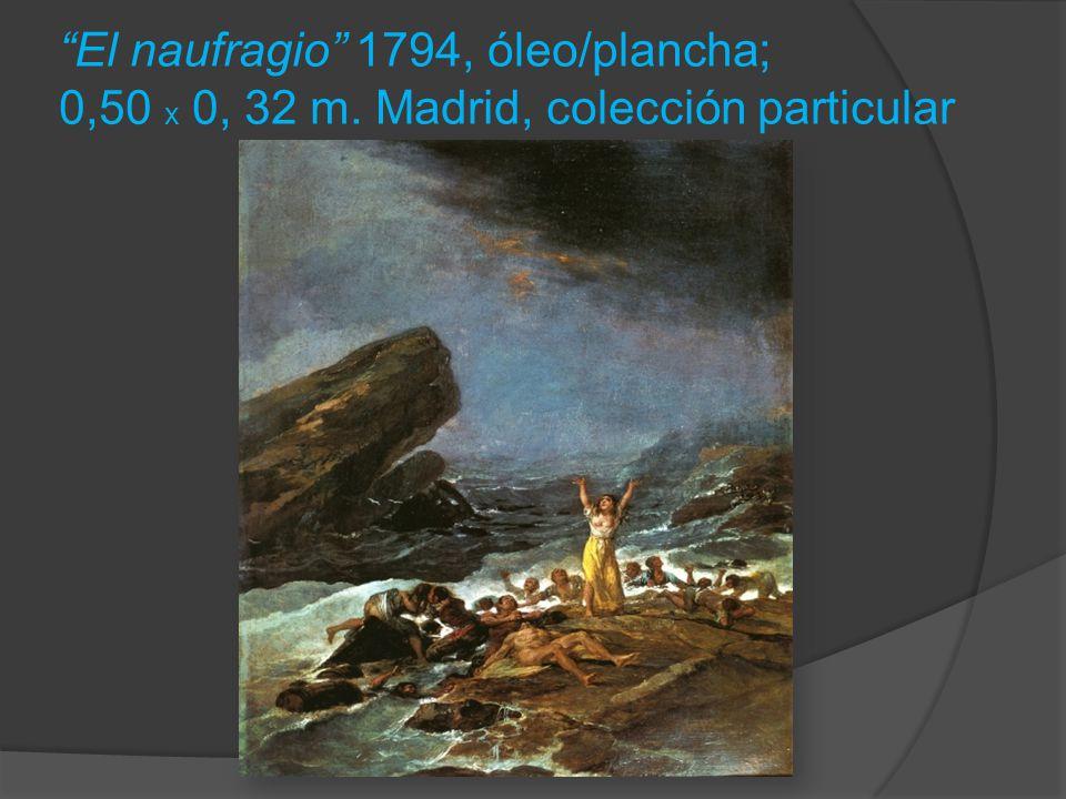 El naufragio 1794, óleo/plancha; 0,50 x 0, 32 m