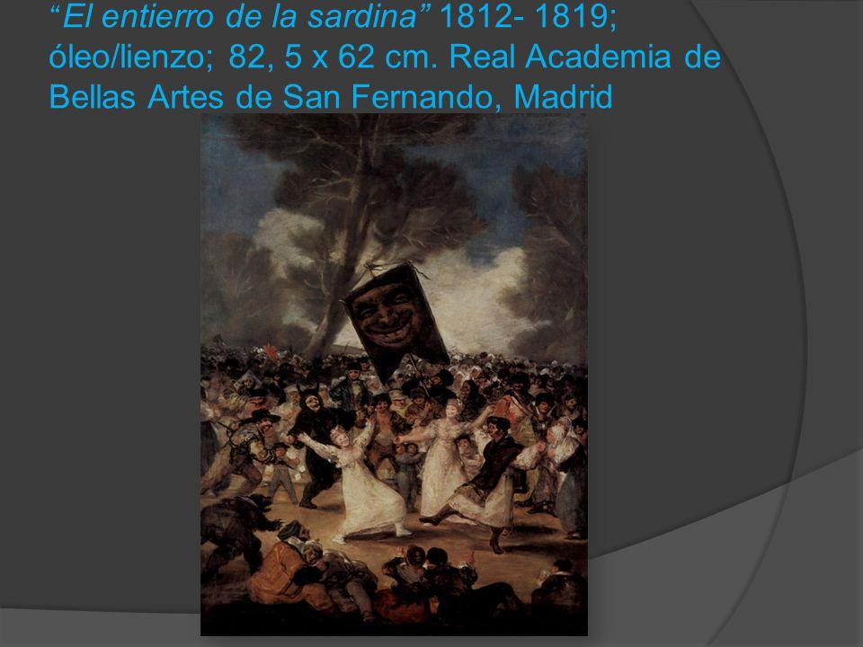 El entierro de la sardina 1812- 1819; óleo/lienzo; 82, 5 x 62 cm