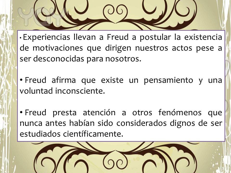 Freud afirma que existe un pensamiento y una voluntad inconsciente.