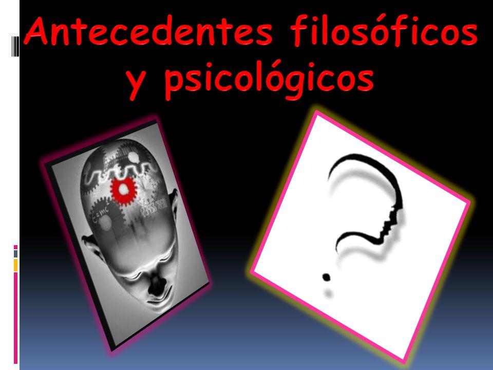 Antecedentes filosóficos y psicológicos