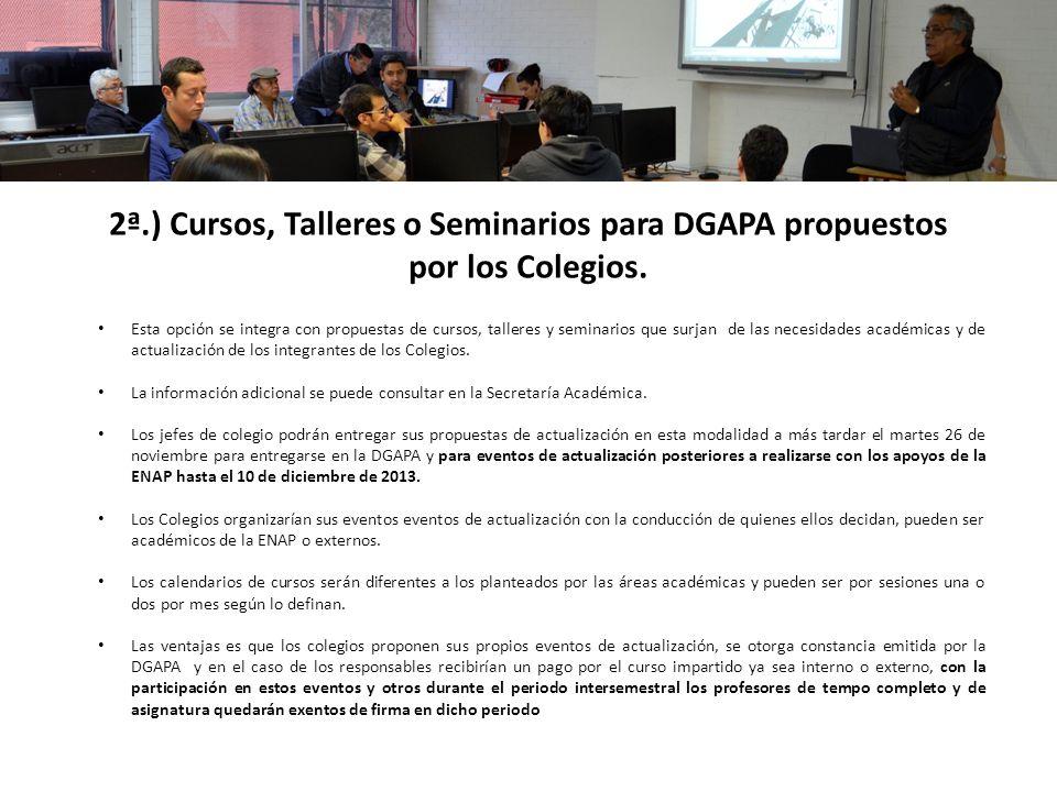 2ª.) Cursos, Talleres o Seminarios para DGAPA propuestos por los Colegios.
