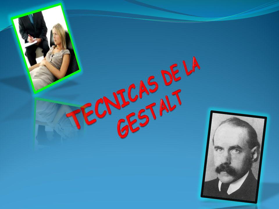 TECNICAS DE LA GESTALT