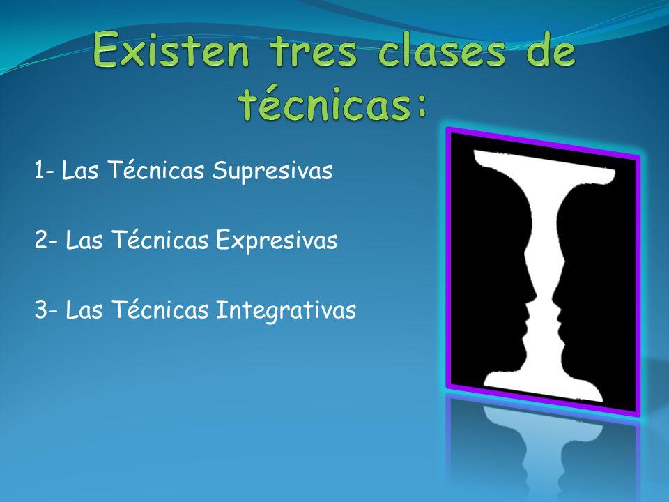 Existen tres clases de técnicas: