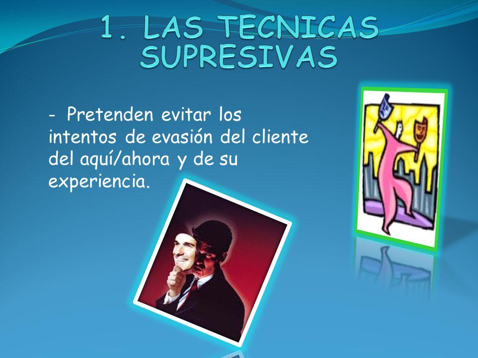 1. LAS TECNICAS SUPRESIVAS