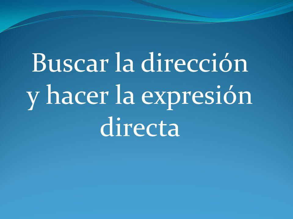 Buscar la dirección y hacer la expresión directa