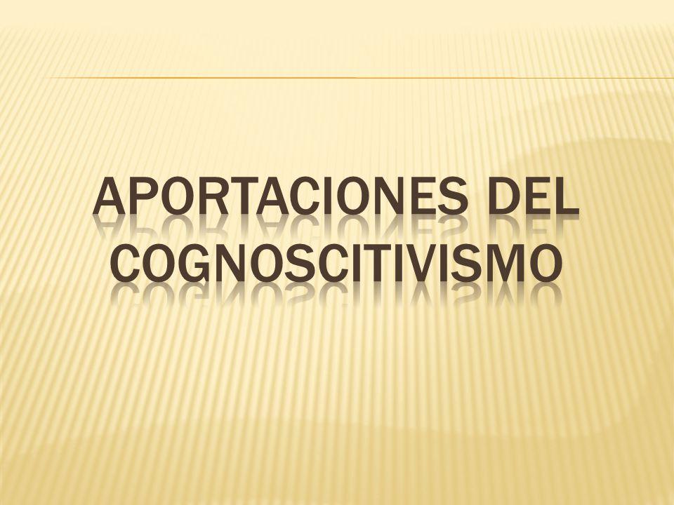 APORTACIONES DEL COGNOSCITIVISMO