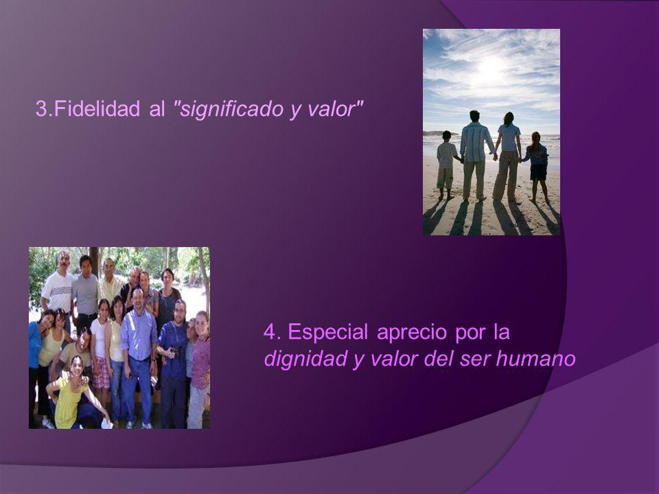 3.Fidelidad al significado y valor