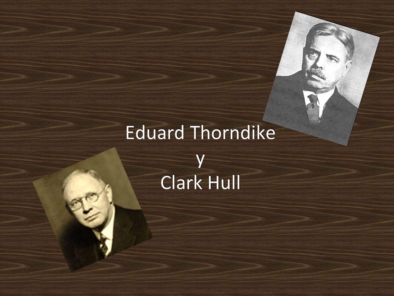 Eduard Thorndike y Clark Hull