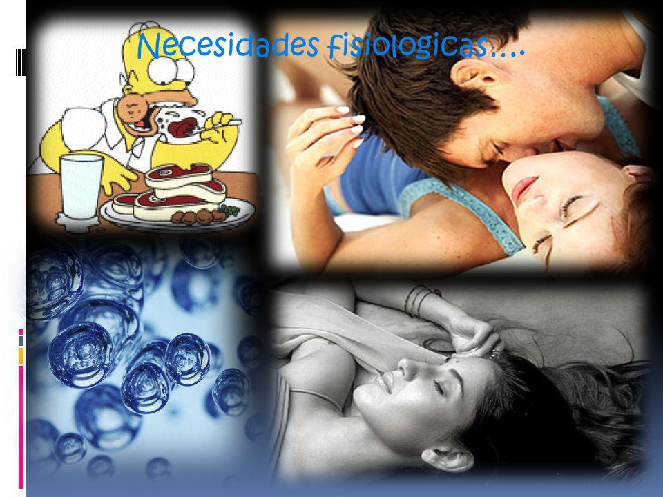 Necesidades fisiologicas….