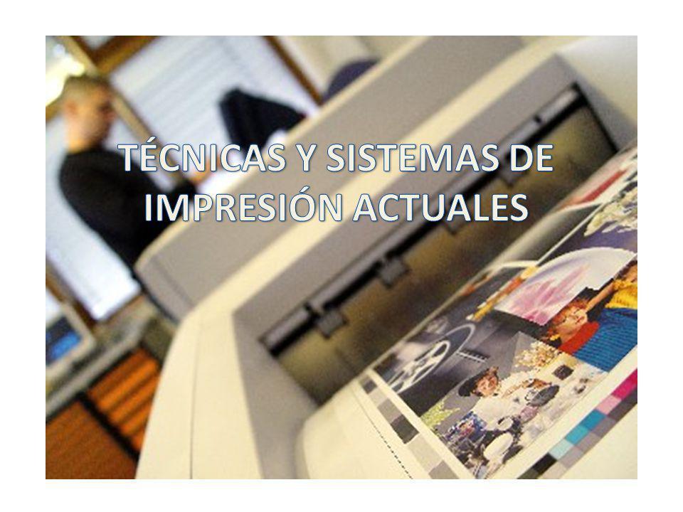 TÉCNICAS Y SISTEMAS DE IMPRESIÓN ACTUALES