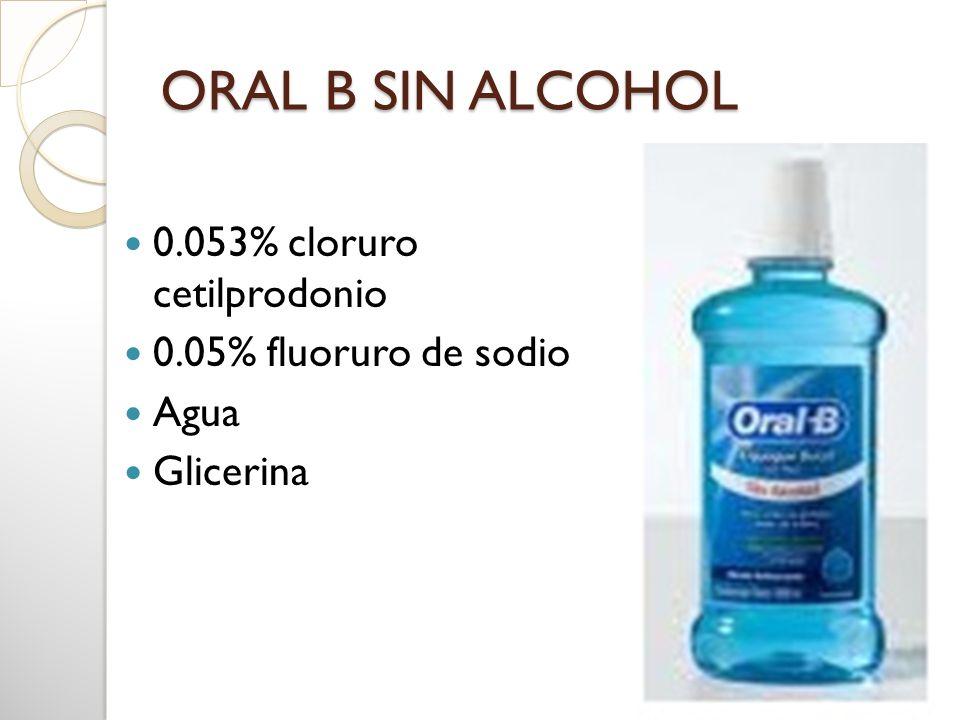 ORAL B SIN ALCOHOL 0.053% cloruro cetilprodonio