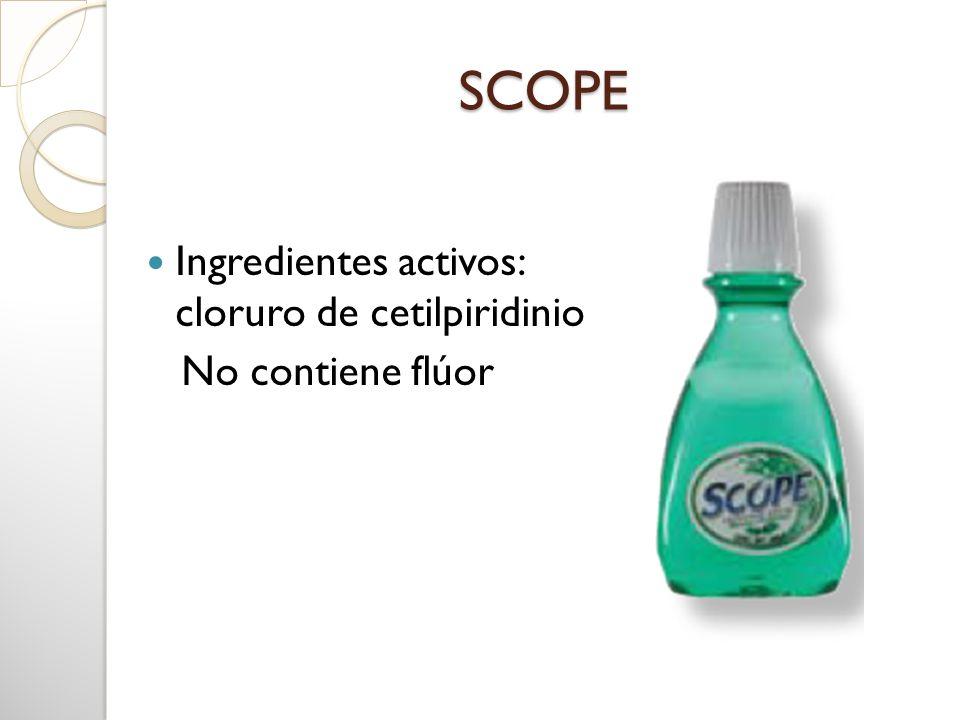SCOPE Ingredientes activos: cloruro de cetilpiridinio
