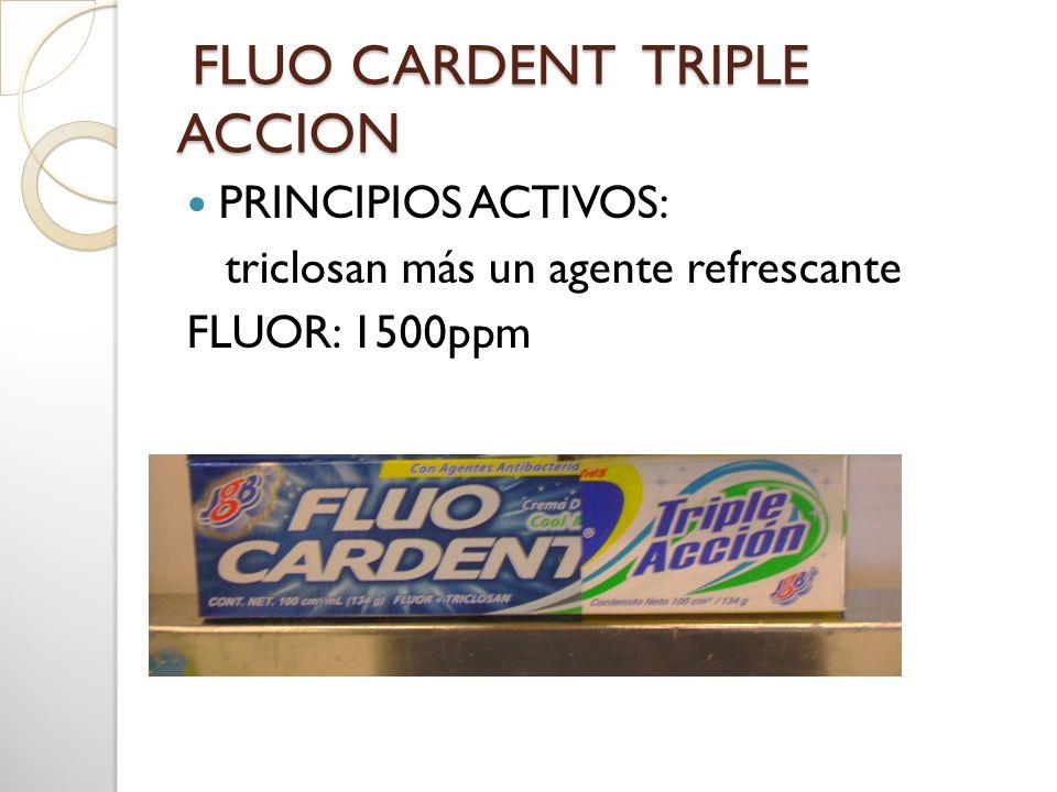 FLUO CARDENT TRIPLE ACCION