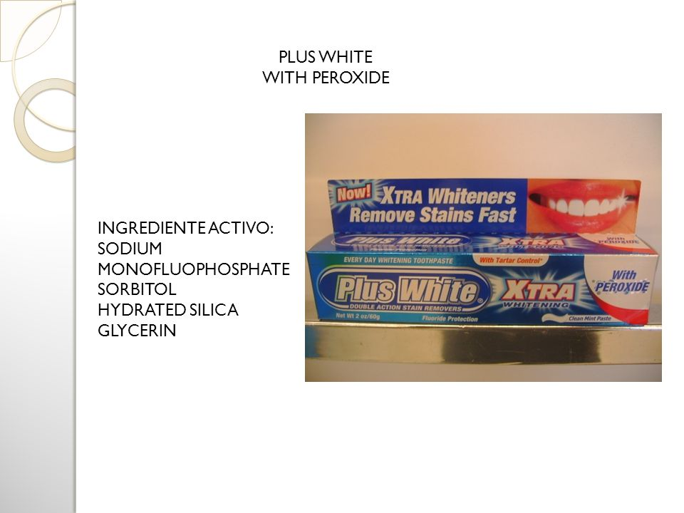 PLUS WHITE WITH PEROXIDE. INGREDIENTE ACTIVO: SODIUM MONOFLUOPHOSPHATE. SORBITOL. HYDRATED SILICA.