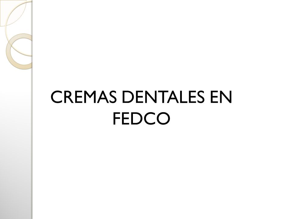 CREMAS DENTALES EN FEDCO