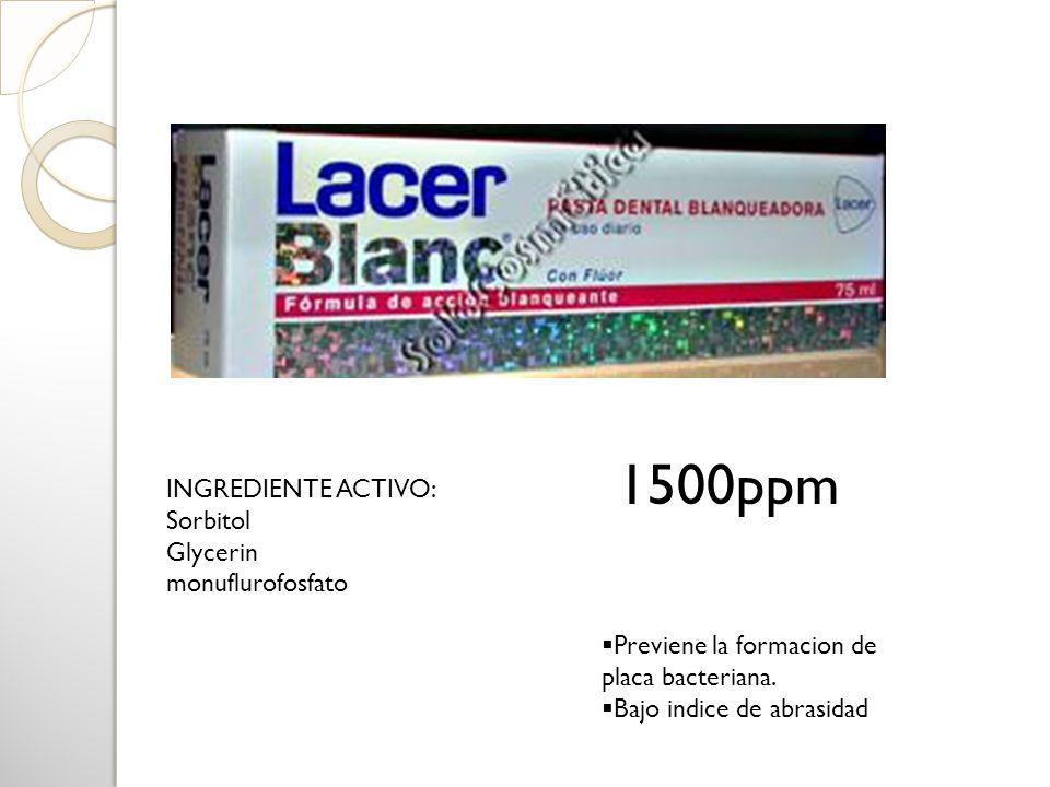 1500ppm INGREDIENTE ACTIVO: Sorbitol Glycerin monuflurofosfato