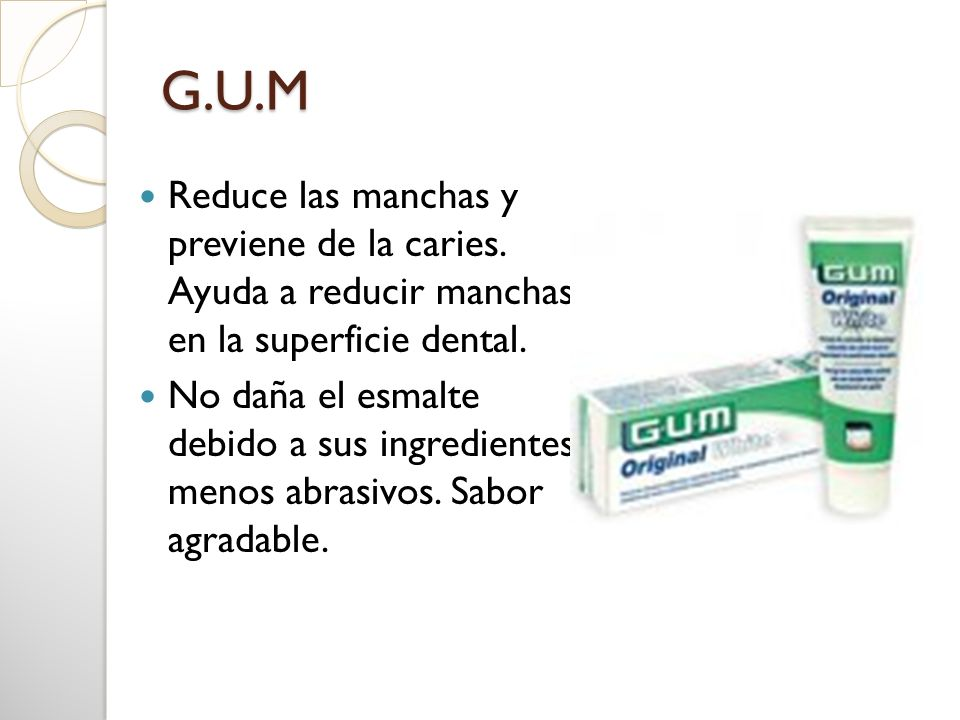 G.U.MReduce las manchas y previene de la caries. Ayuda a reducir manchas en la superficie dental.
