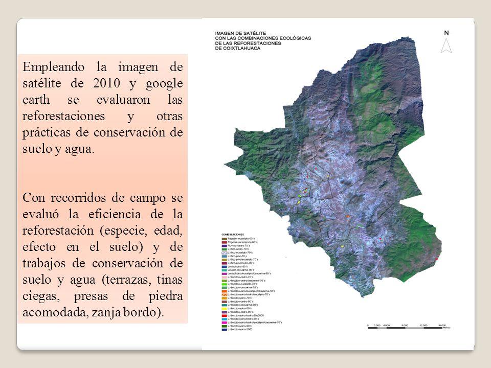 Empleando la imagen de satélite de 2010 y google earth se evaluaron las reforestaciones y otras prácticas de conservación de suelo y agua.