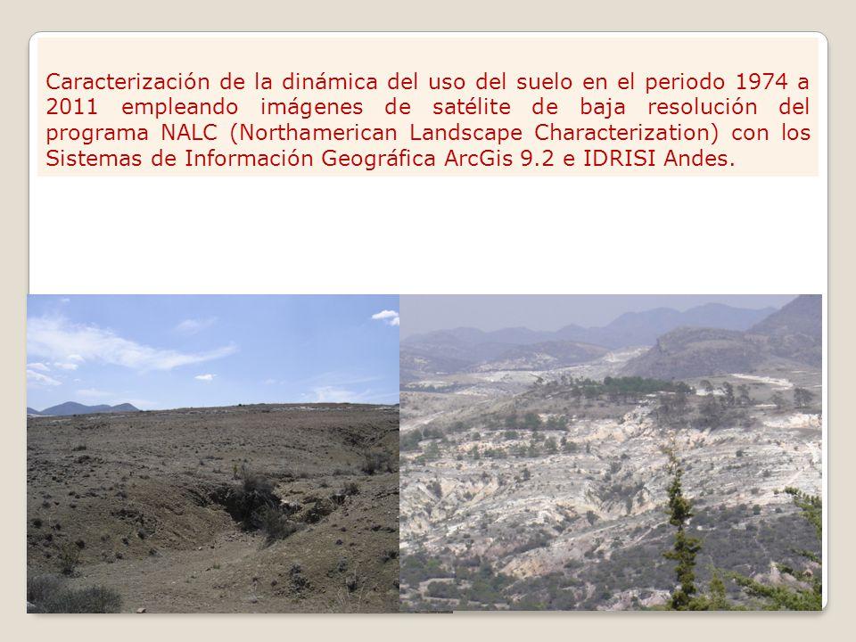 Caracterización de la dinámica del uso del suelo en el periodo 1974 a 2011 empleando imágenes de satélite de baja resolución del programa NALC (Northamerican Landscape Characterization) con los Sistemas de Información Geográfica ArcGis 9.2 e IDRISI Andes.