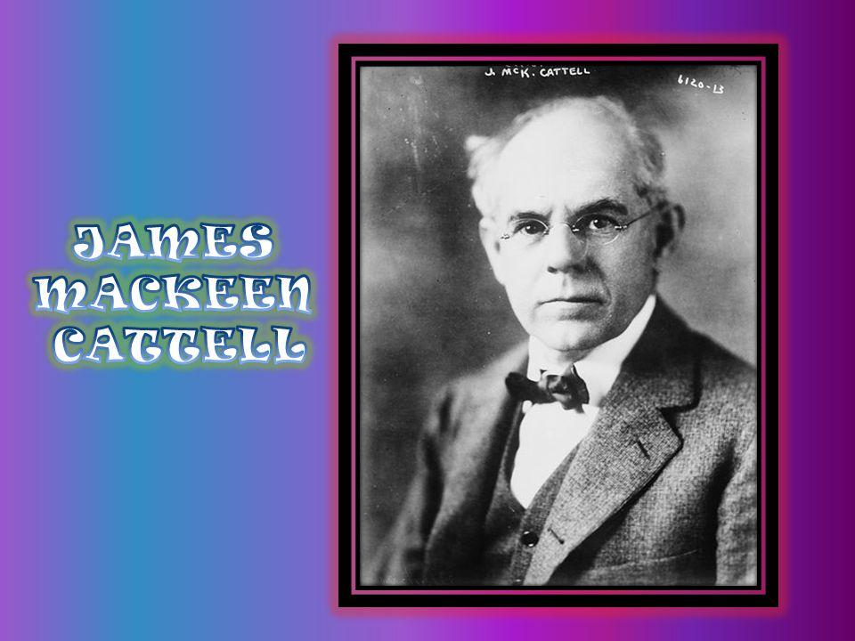 JAMES MACKEEN CATTELL