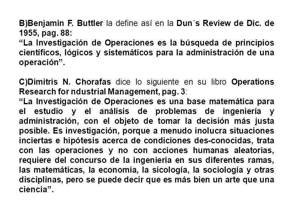 B)Benjamin F. Buttler la define así en la Dun´s Review de Dic