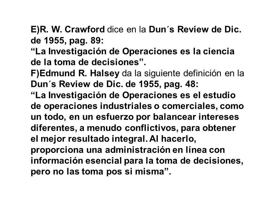 E)R. W. Crawford dice en la Dun´s Review de Dic. de 1955, pag. 89: