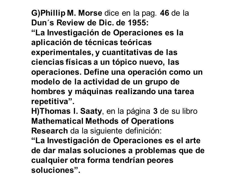 G)Phillip M. Morse dice en la pag. 46 de la Dun´s Review de Dic