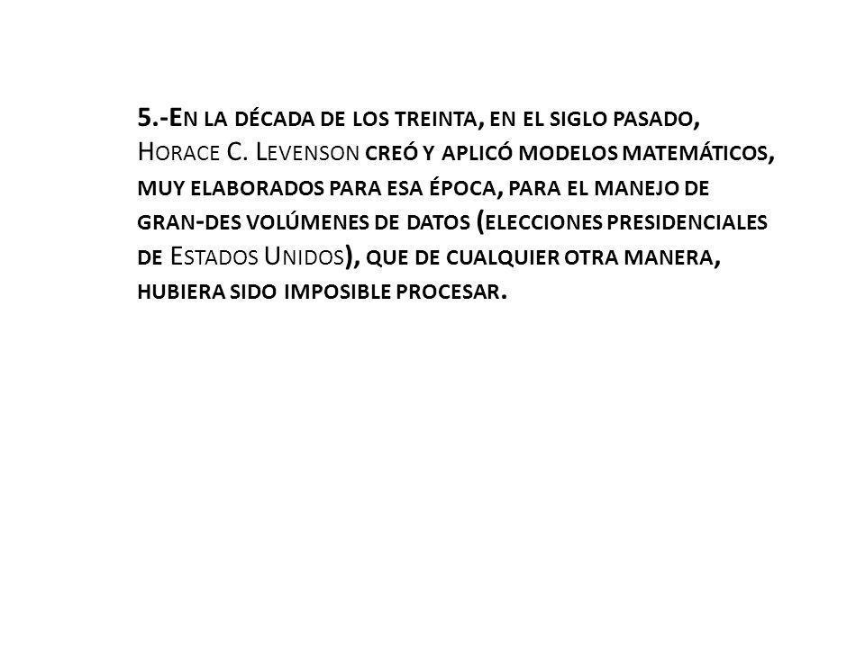 5. -En la década de los treinta, en el siglo pasado, Horace C