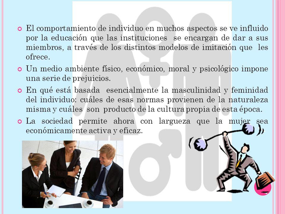 El comportamiento de individuo en muchos aspectos se ve influido por la educación que las instituciones se encargan de dar a sus miembros, a través de los distintos modelos de imitación que les ofrece.