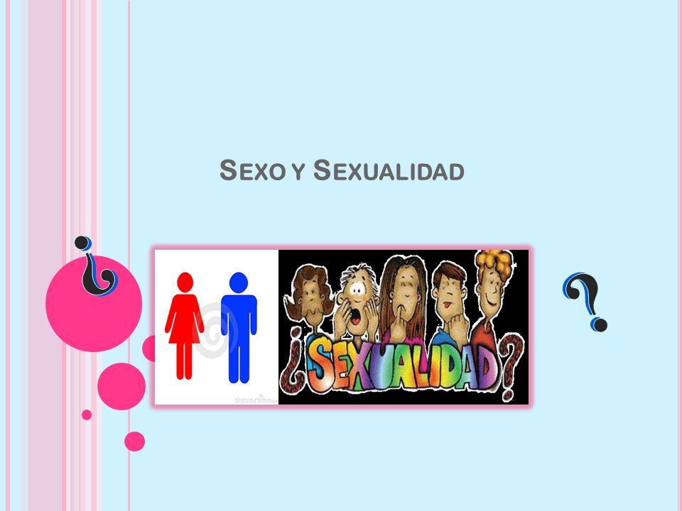 Sexo y Sexualidad ¿ ¿