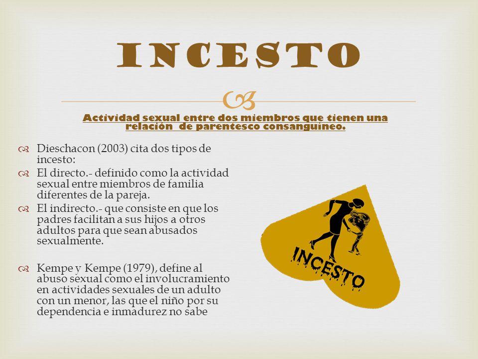 Incesto Dieschacon (2003) cita dos tipos de incesto: