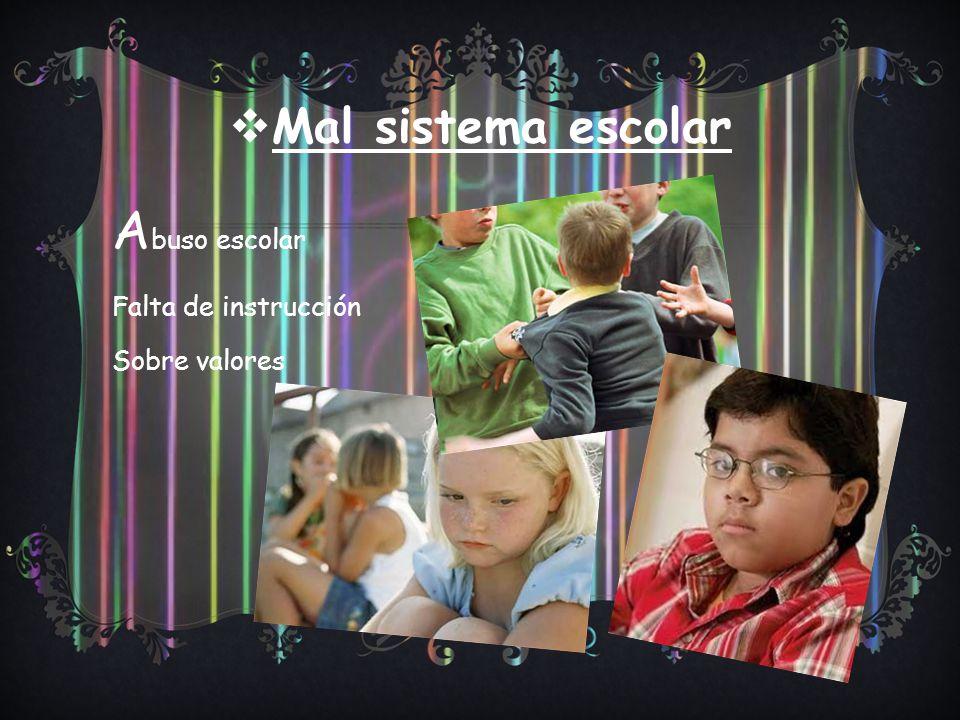 Mal sistema escolar Abuso escolar Falta de instrucción Sobre valores