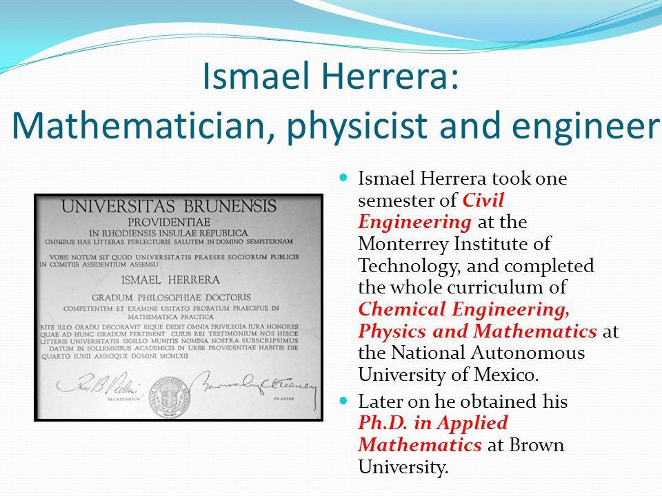 Ismael Herrera: Mathematician, physicist and engineer