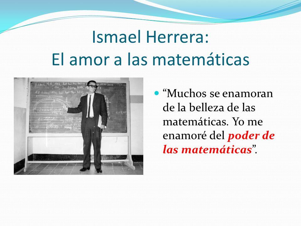 Ismael Herrera: El amor a las matemáticas