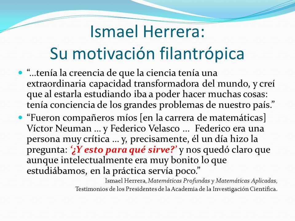 Ismael Herrera: Su motivación filantrópica