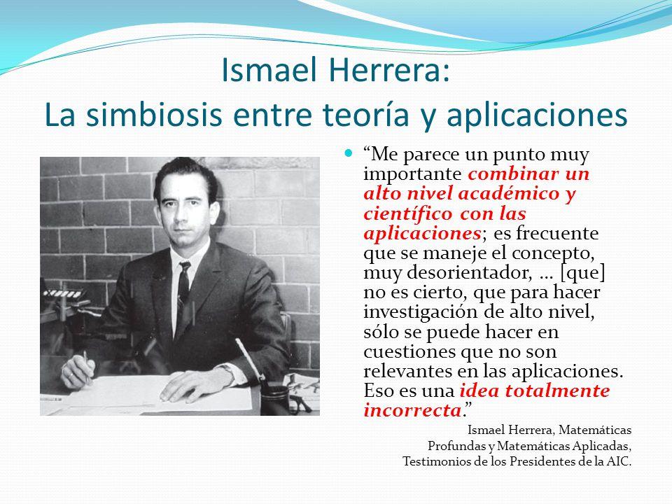 Ismael Herrera: La simbiosis entre teoría y aplicaciones
