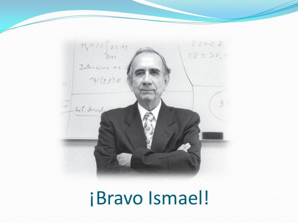 ¡Bravo Ismael!