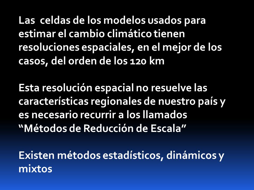 Las celdas de los modelos usados para estimar el cambio climático tienen resoluciones espaciales, en el mejor de los casos, del orden de los 120 km