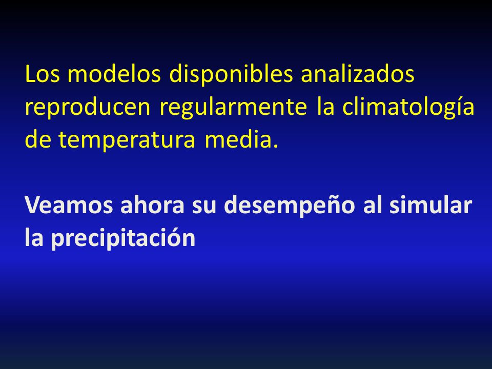 Los modelos disponibles analizados reproducen regularmente la climatología de temperatura media.