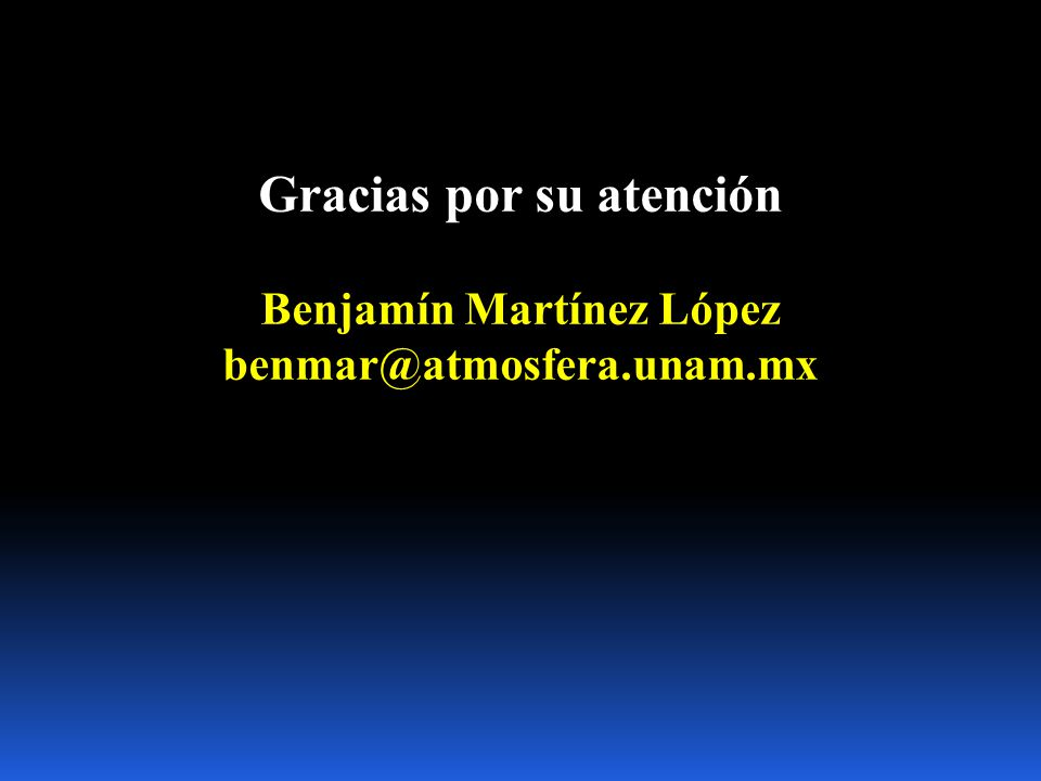 Gracias por su atención Benjamín Martínez López