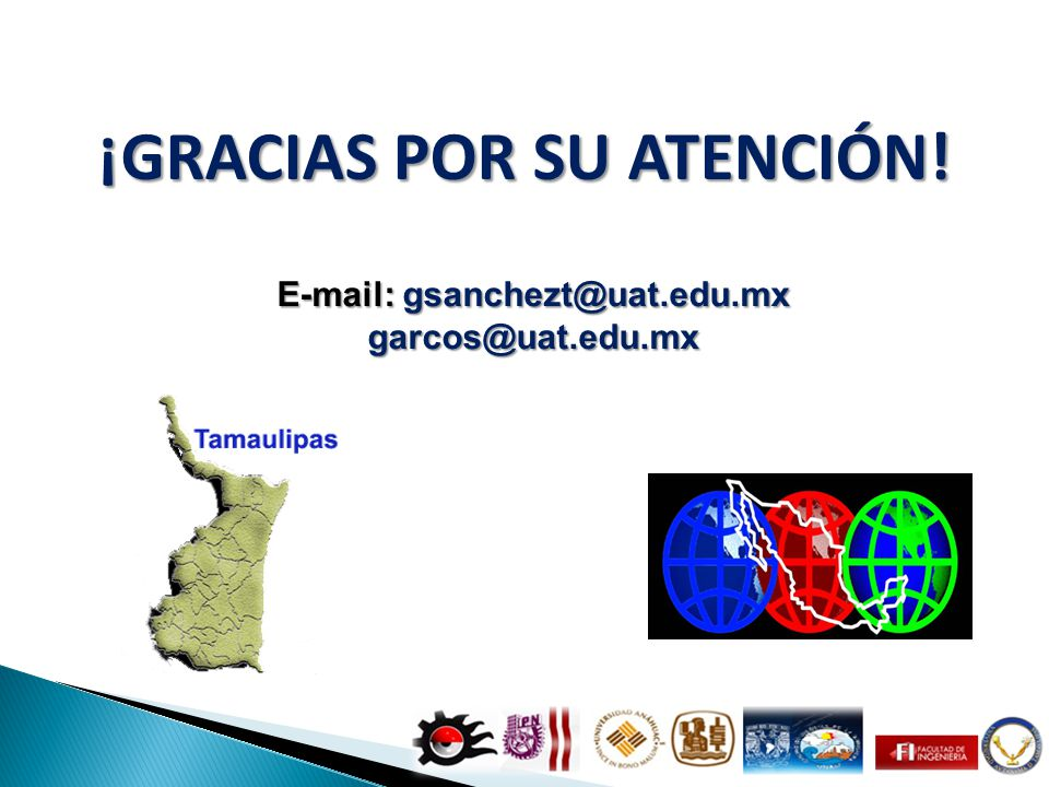 ¡GRACIAS POR SU ATENCIÓN! E-mail: gsanchezt@uat.edu.mx