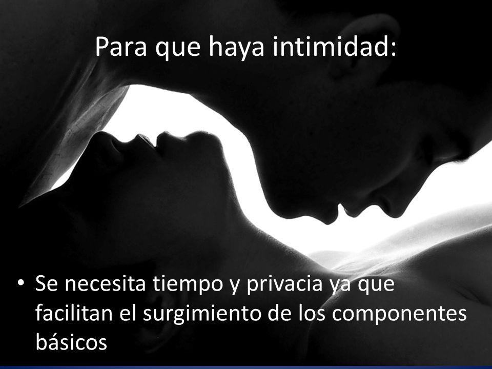 Para que haya intimidad: