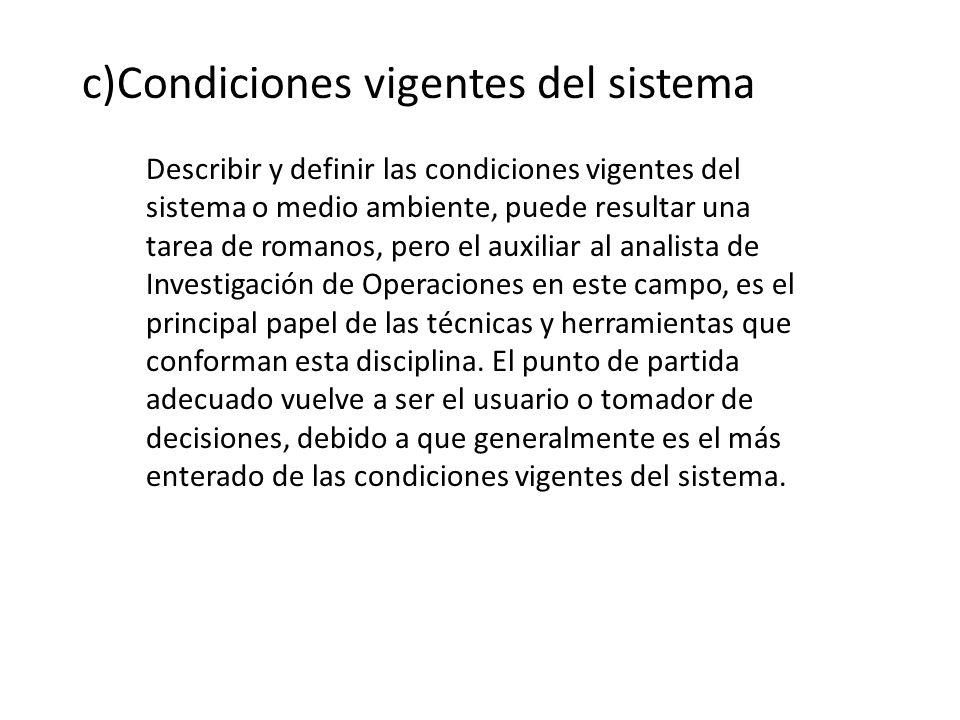 c)Condiciones vigentes del sistema