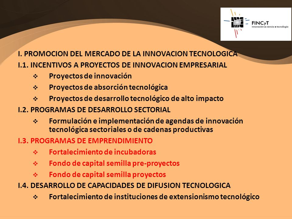 I. PROMOCION DEL MERCADO DE LA INNOVACION TECNOLOGICA